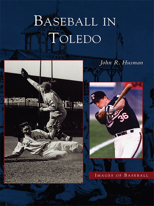 Title details for Baseball in Toledo by John R. Husman - Available