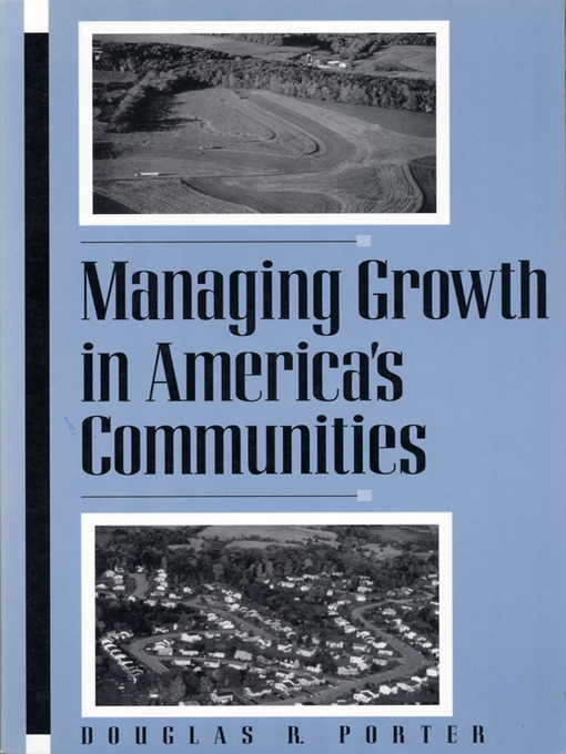 Title details for Managing Growth in America's Communities by Douglas R. Porter - Available