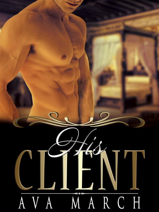 Title details for His Client by Ava March - Available