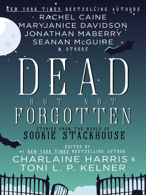 Title details for Dead But Not Forgotten by Charlaine Harris and Toni L.P. Kelner - Available