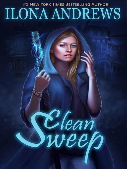 Title details for Clean Sweep by Ilona Andrews - Available