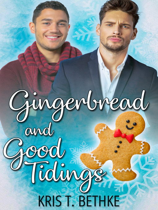 Title details for Gingerbread and Good Tidings by Kris T. Bethke - Available