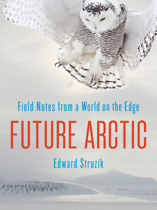 Title details for Future Arctic by Edward Struzik - Available