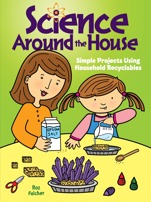 Title details for Science Around the House by Roz Fulcher - Available