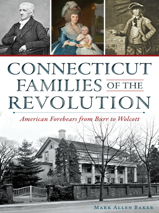 Title details for Connecticut Families of the Revolution by Mark Allen Baker - Available