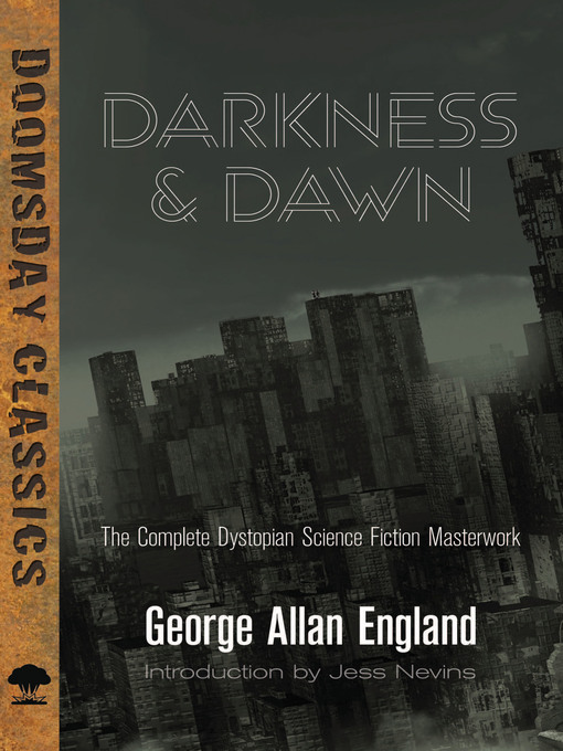 Title details for Darkness and Dawn by George Allan England - Available
