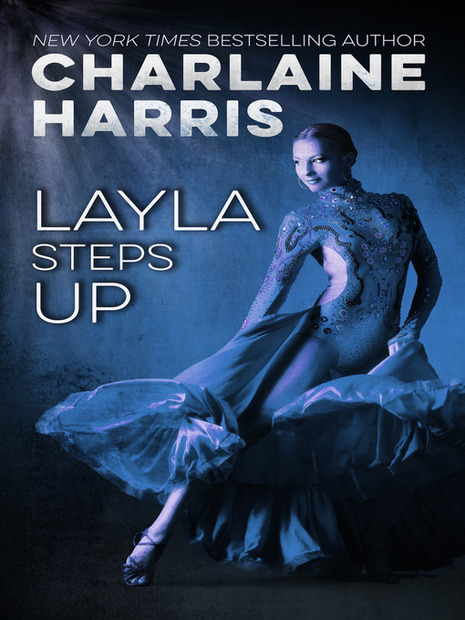 Title details for Layla Steps Up by Charlaine Harris - Available