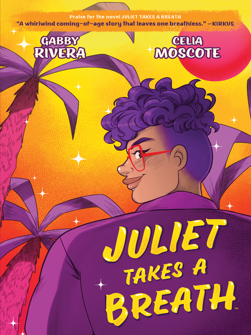 Title details for Juliet Takes a Breath by Gabby Rivera - Available
