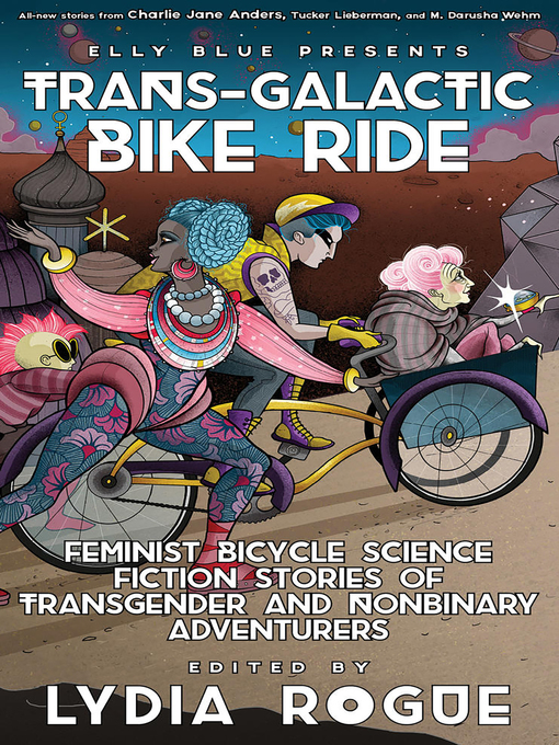 Title details for Trans-Galactic Bike Ride by Lydia Rogue - Available