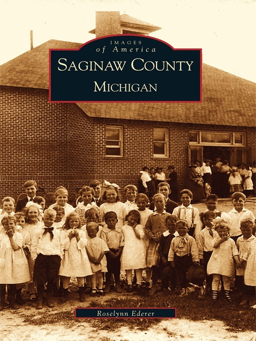 Title details for Saginaw County, Michigan by Roselynn Ederer - Wait list
