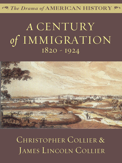 Title details for A Century of Immigration: 1820 - 1924 by James Lincoln Collier - Wait list