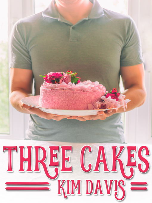 Title details for Three Cakes by Kim Davis - Wait list