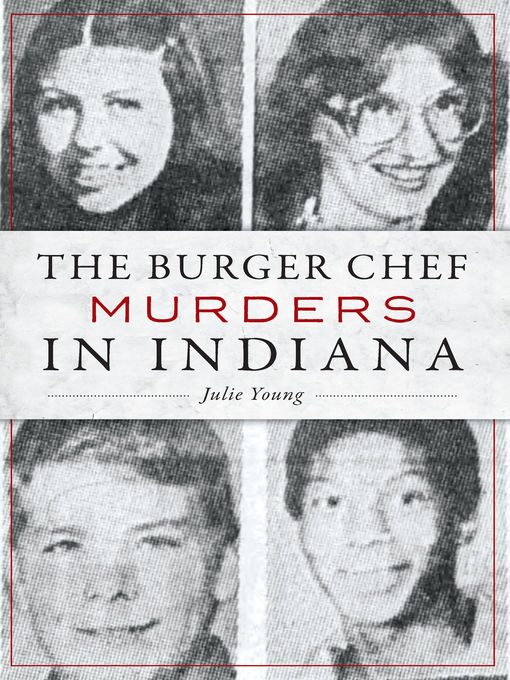 Title details for The Burger Chef Murders in Indiana by Julie Young - Wait list