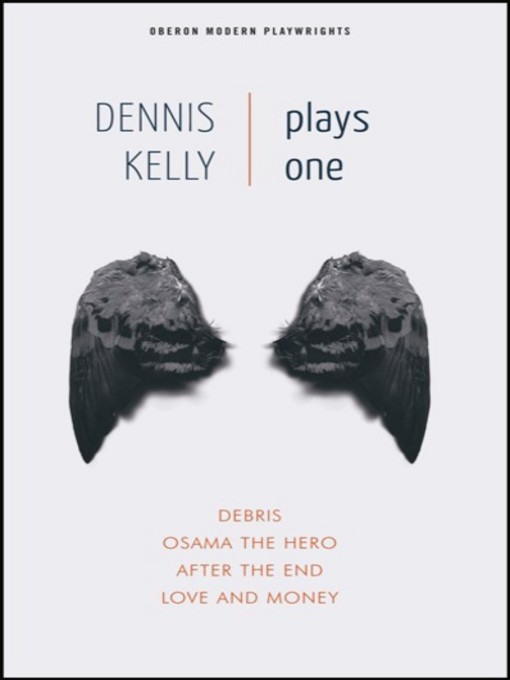 Title details for Dennis Kelly: Plays One by Dennis Kelly - Available