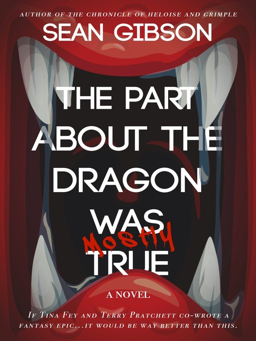 Title details for The Part About the Dragon Was (Mostly) True by Sean Gibson - Available