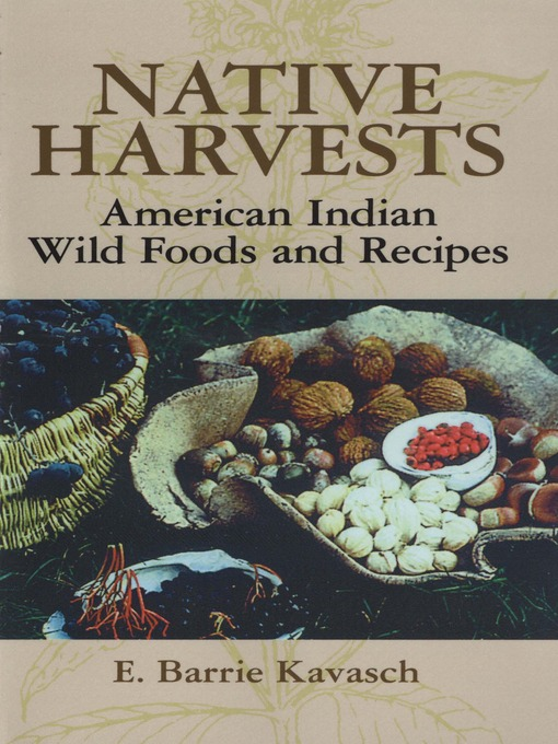 Title details for Native Harvests by E. Barrie Kavasch - Wait list