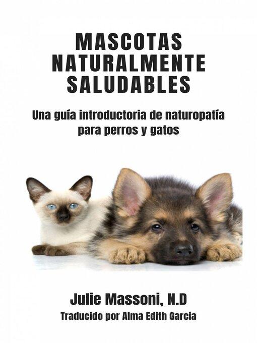 Title details for Mascotas naturalmente saludables by Julie Massoni - Available