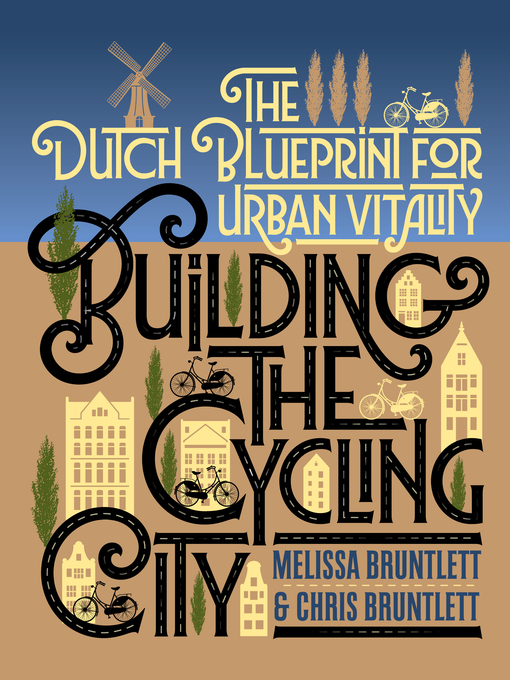 Title details for Building the Cycling City by Melissa Bruntlett - Wait list