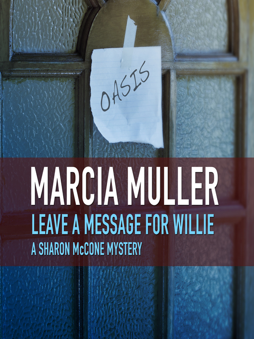 Title details for Leave a Message for Willie by Marcia Muller - Wait list
