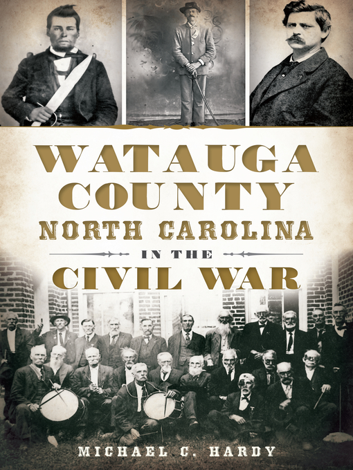Title details for Watauga County, North Carolina, in the Civil War by Michael C. Hardy - Wait list