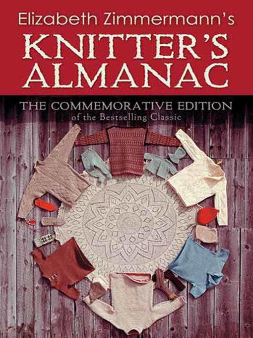 Title details for Elizabeth Zimmermann's Knitter's Almanac by Elizabeth Zimmermann - Wait list