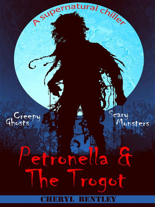 Title details for Petronella & The Trogot by Cheryl Bentley - Available