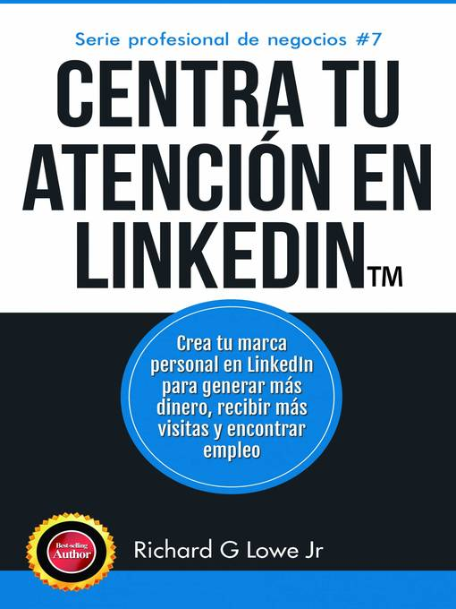 Title details for Centra tu atención en LinkedIn by Richard G Lowe Jr - Available