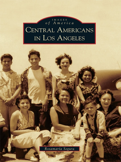 Title details for Central Americans in Los Angeles by Rosamaria Segura - Available