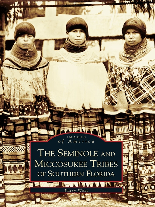 The Seminole and Miccosukee Tribes of Southern Florida