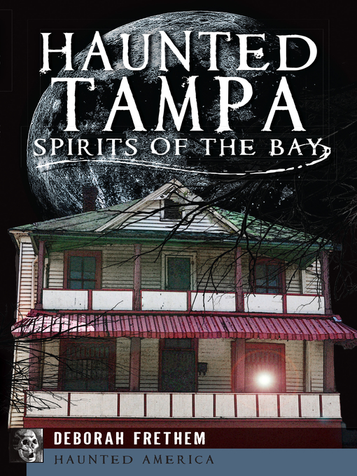Title details for Haunted Tampa by Deborah Frethem - Available