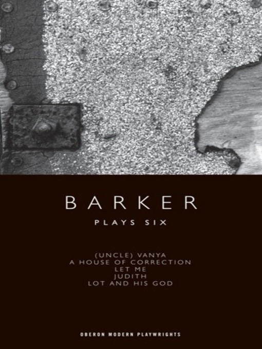 Title details for Barker: Plays Six by Howard Barker - Available