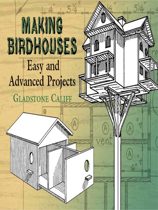 Title details for Making Birdhouses by Gladstone Califf - Wait list
