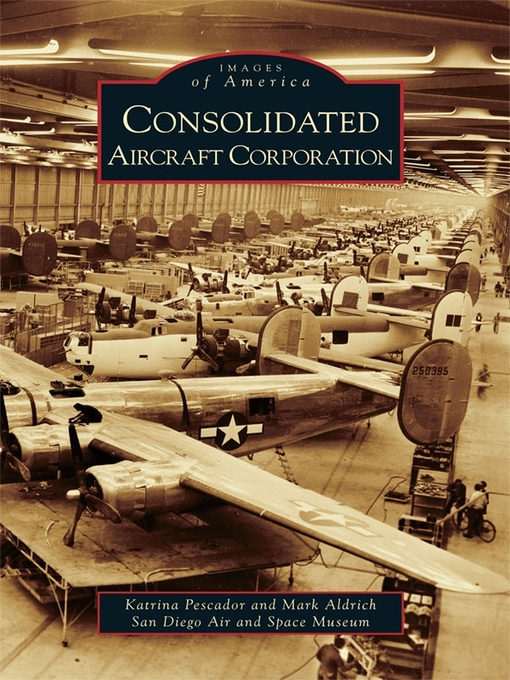 Title details for Consolidated Aircraft Corporation by Katrina Pescador - Available