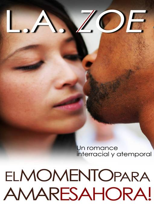 Title details for El Momento para Amar es Ahora by L.A. Zoe - Available