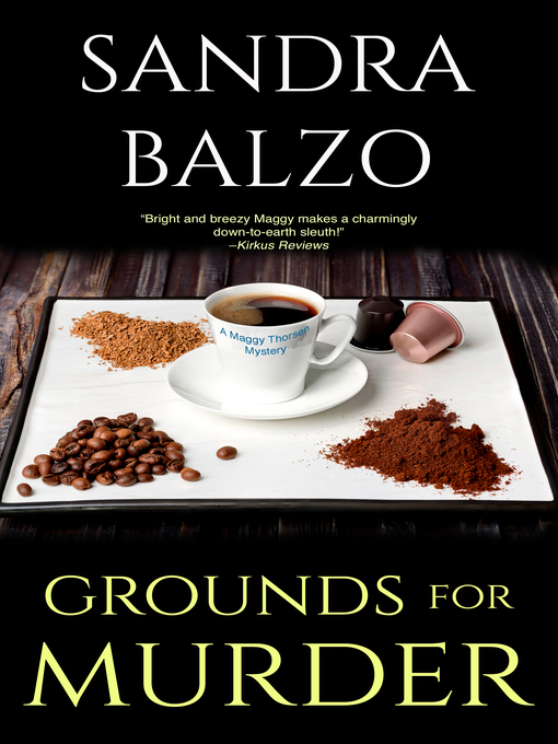 Title details for Grounds For Murder by Sandra Balzo - Available