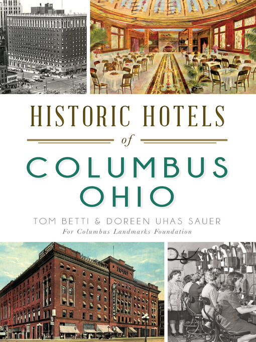 Title details for Historic Hotels of Columbus, Ohio by Tom Betti - Available
