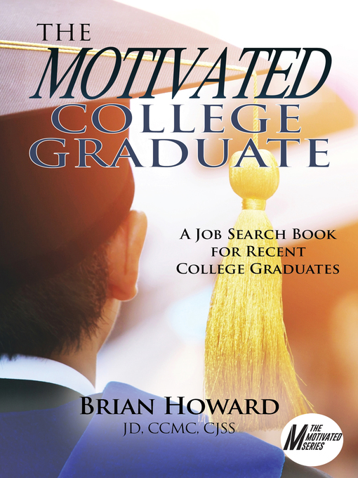 The motivated college graduate : a job search book for recent college graduates