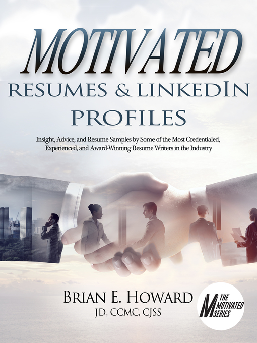 Motivated resumes & LinkedIn profiles! : (including cover letters and other important job search topics)