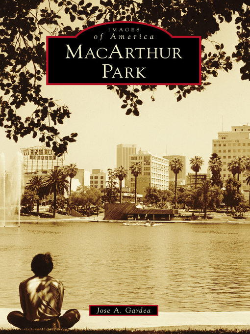Title details for MacArthur Park by Jose A. Gardea - Wait list