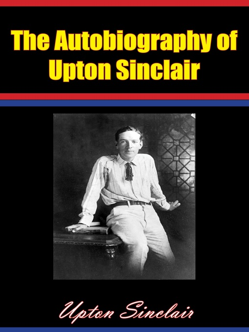 upton sinclair biography essay Upton sinclair: upton sinclair, prolific american novelist and polemicist who wrote the classic muckraking novel the jungle.