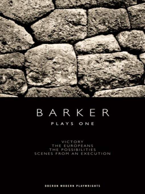 Title details for Barker: Plays One by Howard Barker - Available