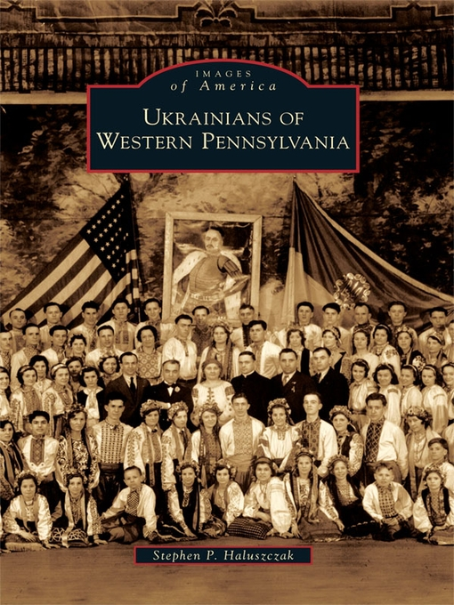 Title details for Ukrainians of Western Pennsylvania by Stephen P. Haluszczak - Available