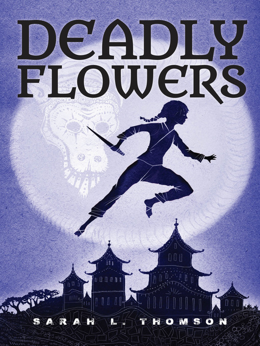 Title details for Deadly Flowers by Sarah L. Thomson - Available