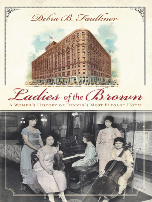 Title details for Ladies of the Brown by Debra Faulkner - Available