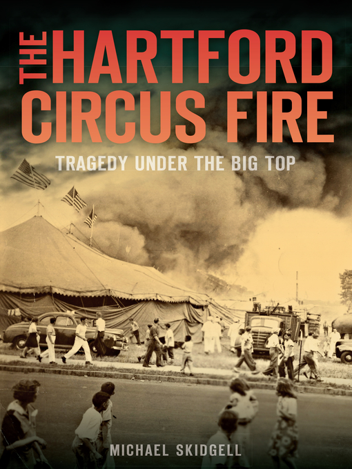 Title details for The Hartford Circus Fire by Michael Skidgell - Available
