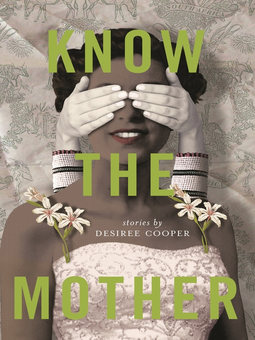 Title details for Know the Mother by Desiree Cooper - Wait list