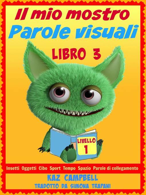 Title details for Il Mio Mostro Parole Visuali Livello 1 by Kaz Campbell - Available