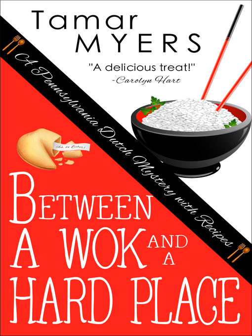 Title details for Between a Wok and a Hard Place by Tamar Myers - Available