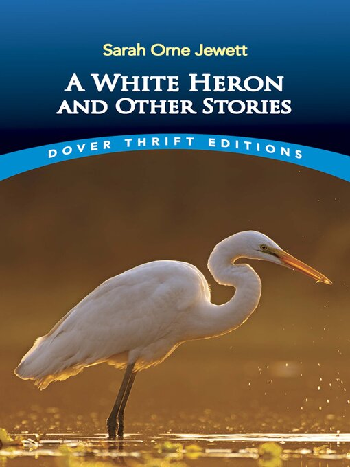 Title details for A White Heron and Other Stories by Sarah Orne Jewett - Available