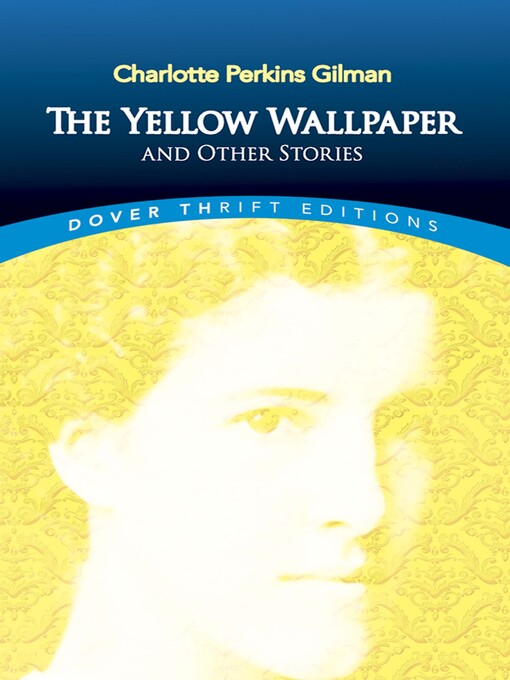 Title details for The Yellow Wallpaper and Other Stories by Charlotte Perkins Gilman - Available